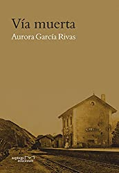 Vía muerta (Spanish Edition)