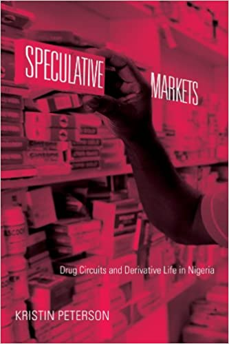 Book Speculative Markets: Drug Circuits and Derivative Life in Nigeria (Experimental Futures)