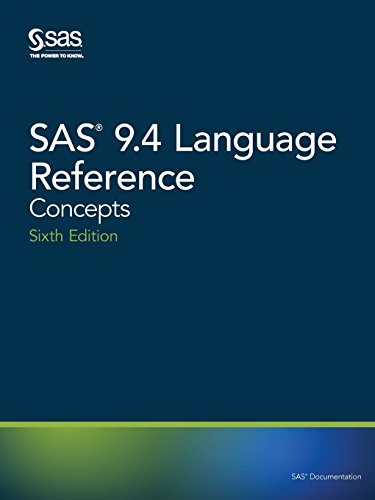 SAS 9.4 Language Reference: Concepts, Sixth Edition by SAS Institute