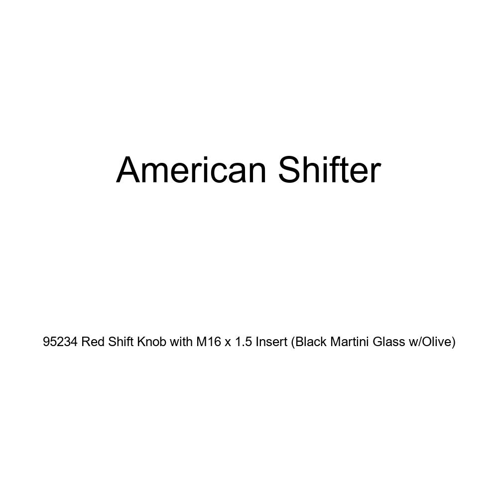 American Shifter 95234 Red Shift Knob with M16 x 1.5 Insert Black Martini Glass w//Olive