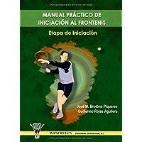 Manual Práctico De Iniciación Al Frontenis (Diciembre 2006)
