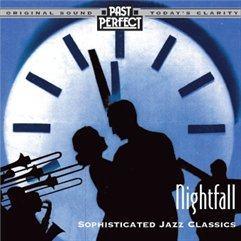 Nightfall: Cool & Smooth Jazz From the 20s 30s & - Collectors Nightfall