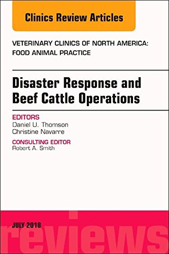 Best-selling Disaster Response and Beef Cattle Operations, Issue Veterinary Clinics North America: Food Animal Practice (The