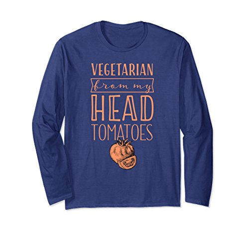 Unisex Vegetarian From My Head Tomatoes Long Sleeve T-Shirt Medium Navy