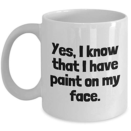 Funny Painter Mug House Painter Gift Paint On My Face