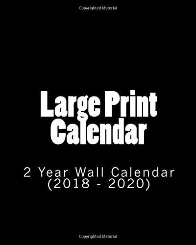 Large Print Calendar: 2 Year Wall Calendar (2018 - 2020)