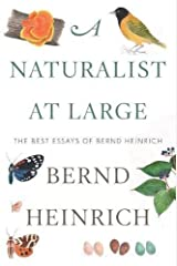 A Naturalist at Large: The Best Essays of Bernd Heinrich Hardcover