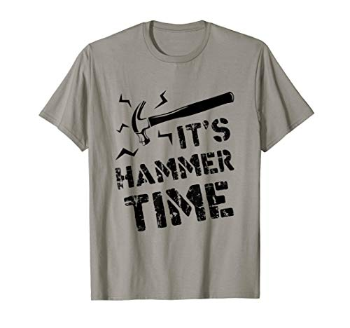 - Funny Carpenter T shirt It's Hammer Time Wood Worker Gifts