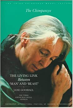 Chimpanzee: The Living Link Between Man and Beast (Edinburgh Medal Lecture)