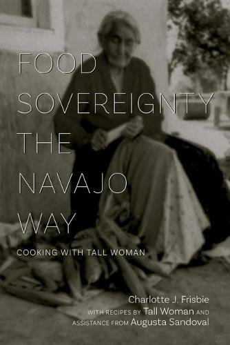 Food Sovereignty The Navajo Way: Cooking With Tall Woman