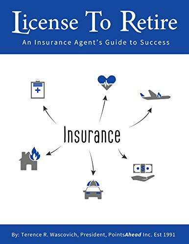 License to Retire: An Insurance Agent's Guide To Success