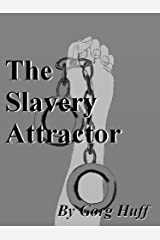 The Slavery Attractor Kindle Edition