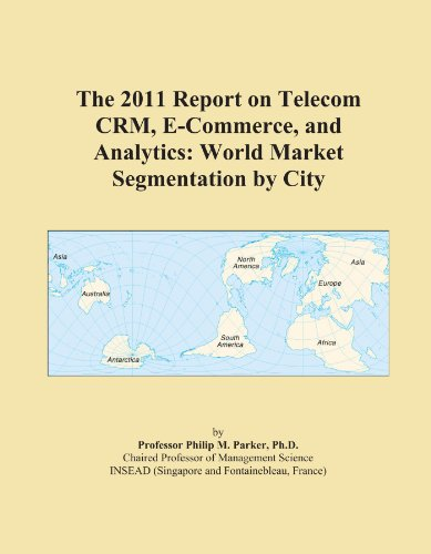 the-2011-report-on-telecom-crm-e-commerce-and-analytics-world-market-segmentation-by-city