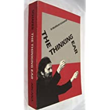 The Thinking Ear: Complete Writing on Music Education by R Murray Schafer