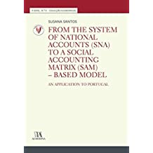 From the System of National Accounts (SNA) to a Social Accounting Matrix (SAM). Based Model. An Application to Portugal - Número 9: Volume 9