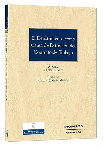 El desistimiento como causa de extinción del contrato de trabajo Monografía: Amazon.es: Angeles Ceinos Suárez: Libros