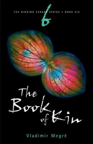 Read Online The Book of Kin (The Ringing Cedars Series, Book 6) 2nd Edition (The Ringing Cedars) pdf epub