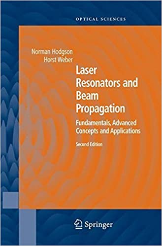 Laser Resonators and Beam Propagation: Fundamentals, Advanced Concepts, Applications (Springer Series in Optical Sciences) by Norman Hodgson (2014-11-22)