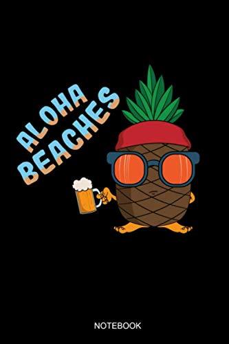 Aloha Beaches: Liniertes Notizbuch A5 - Ananas Sonnenbrille Bier Aloha Beaches Hawaii Sommer Geschenk (Süße Sonnenbrille)