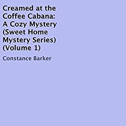Creamed at the Coffee Cabana: A Cozy Mystery