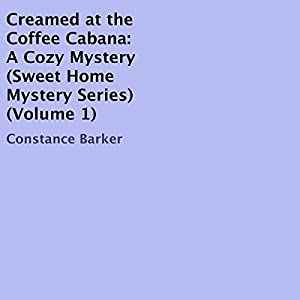 Creamed at the Coffee Cabana: A Cozy Mystery Audiobook