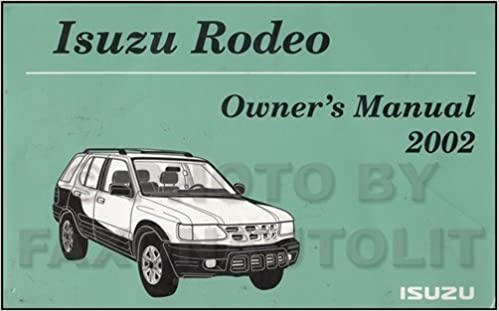 2002 Isuzu Rodeo Owner's Manual Original: Amazon com: Books