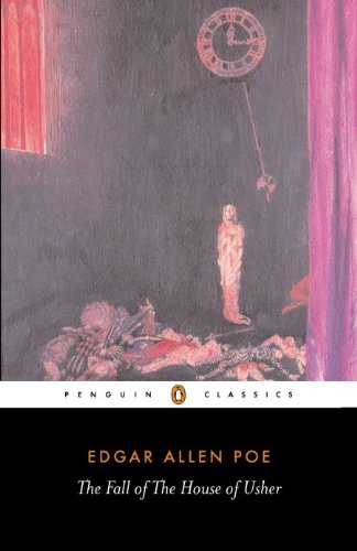 The Fall of the House of Usher and Other Writings: Penguin Classics (The Tell Tale Heart And Other Writings)