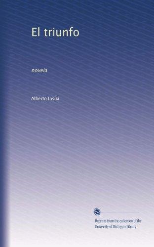 El triunfo: novela (Volume 2) (Spanish Edition)