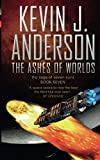 Ashes of Worlds: the Saga of Seven Suns (THE SAGA OF THE SEVEN SUNS)