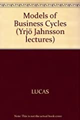 Models of business cycles (Yrjö Jahnsson lectures) Hardcover