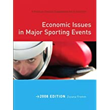 Economic Issues in Major Sporting Events, 2008 Edition