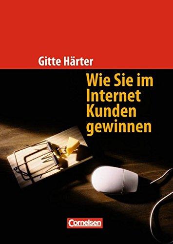 Handbücher Unternehmenspraxis: Wie Sie im Internet Kunden gewinnen: Buch
