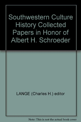 Southwestern Culture History Collected Papers in Honor of Albert H. Schroeder