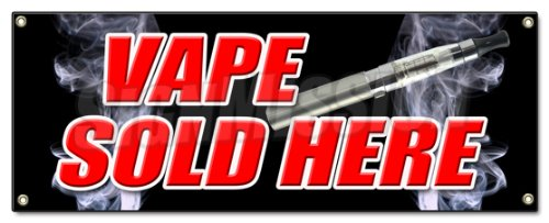 VAPE SOLD HERE BANNER SIGN vapor pen liquid flavors smoke smoker hookah pen ecig