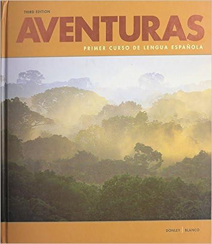 Aventuras primer curso de lengua espanola donley blanco aventuras primer curso de lengua espanola spanish 3rd edition edition fandeluxe Choice Image