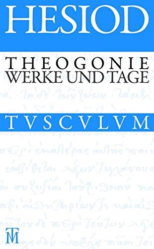 Theogonie / Werke und Tage: Griechisch - Deutsch (Sammlung Tusculum)