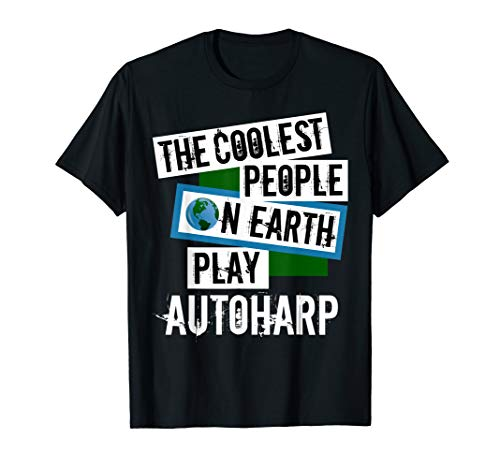 The Coolest People on Earth Play Autoharp Fun String Instrument T-Shirt