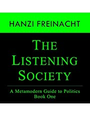 The Listening Society: A Metamodern Guide to Politics Book One: Metamodern Guides, Book 1