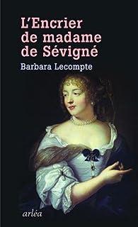 L'encrier de Madame de Sévigné, Lecompte, Barbara