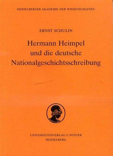 Hermann Heimpel und die deutsche Nationalgeschichtsschreibung: Vorgetragen am 14. Februar 1997 (Schriften der Philosophisch-historischen Klasse der ... Akademie der Wissenschaften) (German Edition)