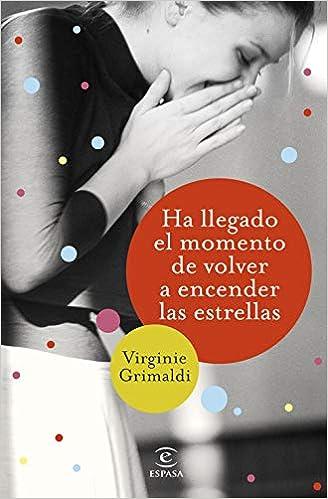Ha llegado el momento de volver a encender las estrellas, Virginie Grimaldi 41ZqRC5eFOL._SX326_BO1,204,203,200_