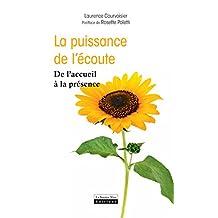 La puissance de l'écoute: De l'accueil à la présence (INSTINCT BIEN-E) (French Edition)
