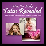 How To Make Tutus Revealed - Step By Step Instructional Course For Making Tutus