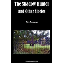 The Shadow Hunter and Other Stories (Black Heath Gothic, Sensation and Supernatural)