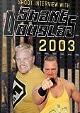 Shane Douglas 2003 Shoot Interview Wrestling DVD