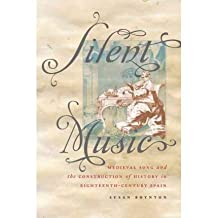 [(Silent Music: Medieval Song and the Construction of History in Eighteenth-Century Spain)] [Author: Susan Boynton] published on (December, 2011)