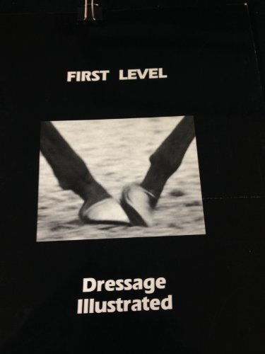 First Level Dressage Illustrated ()