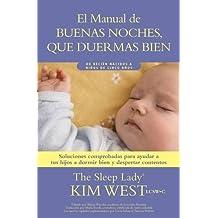 Buenas noches, que duermas bien: Un manual para ayudar a tus hijos a dormir bien y despertar contentos