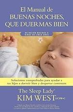 Buenas Noches, Que Duermas Bien: Un Manual Para Ayudar a Tus Hijos a Dormir Bien y Despertar Contentos: de Recian Nacidos a Niaos de Hasta Cinco AAOS