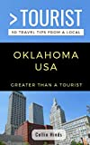 Greater Than a Tourist- Oklahoma USA: 50 Travel Tips from a Local